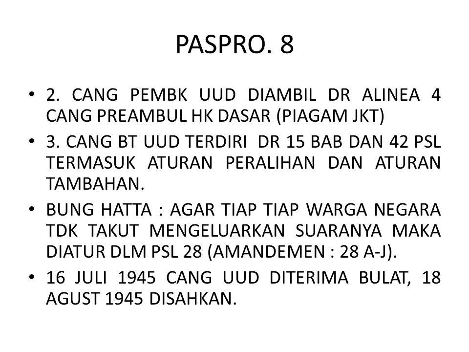 PASPRO. 8 2. CANG PEMBK UUD DIAMBIL DR ALINEA 4 CANG PREAMBUL HK DASAR (PIAGAM JKT) 3. CANG BT UUD TERDIRI DR 15 BAB DAN 42 PSL TERMASUK ATURAN PERALI