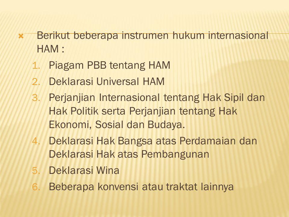  Berikut beberapa instrumen hukum internasional HAM : 1.