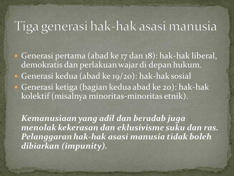 Generasi pertama (abad ke 17 dan 18): hak-hak liberal, demokratis dan perlakuan wajar di depan hukum.