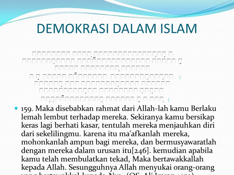 DEMOKRASI DALAM ISLAM            (    