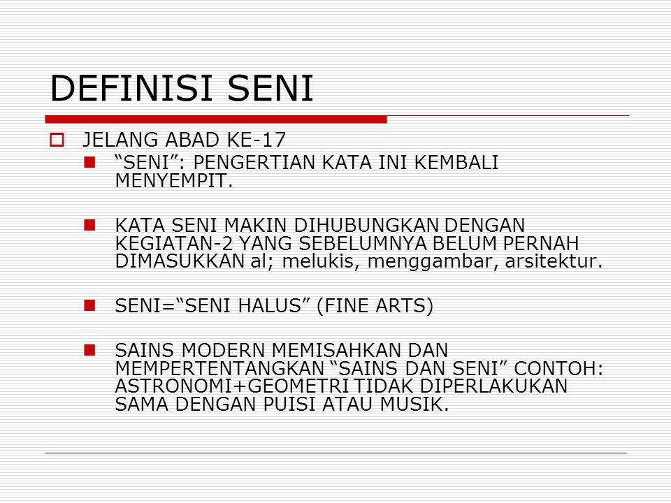DEFINISI SENI  AKHIR ABAD KE-18 MEMBEDAKAN ANTARA SENIMAN (ARTIST) DAN TUKANG (ARTISAN).