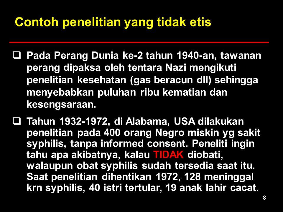 8  Pada Perang Dunia ke-2 tahun 1940-an, tawanan perang dipaksa oleh tentara Nazi mengikuti penelitian kesehatan (gas beracun dll) sehingga menyebabk