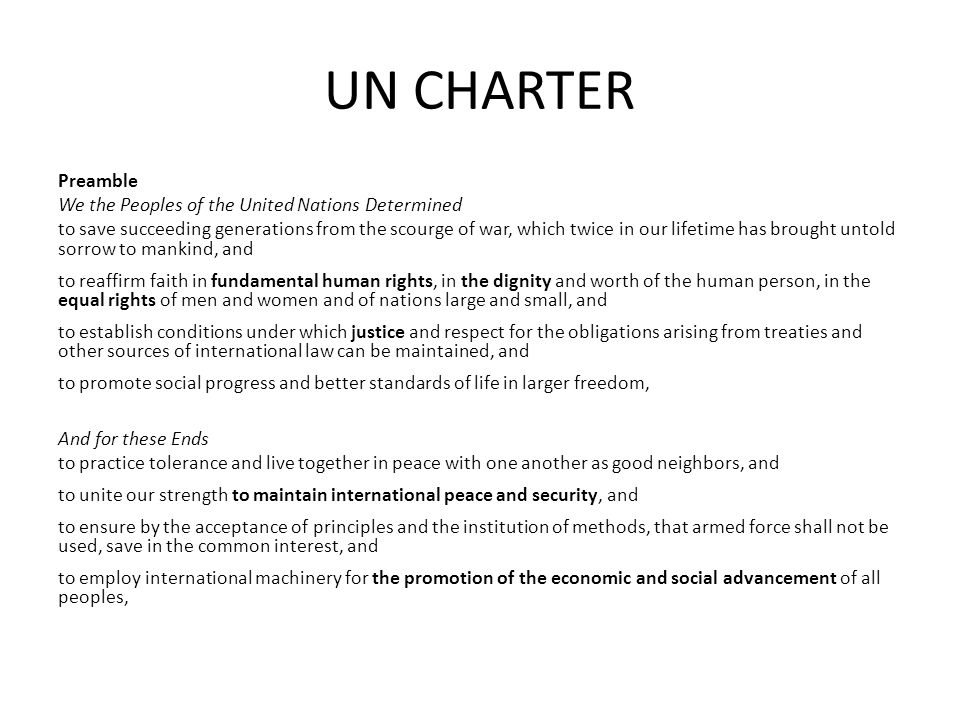 UN CHARTER Preamble We the Peoples of the United Nations Determined to save succeeding generations from the scourge of war, which twice in our lifetim