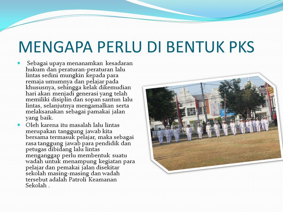 Tugas PKS Tugas PKS adalah mengatur lalu lintas silingkungan sekolah dan lingkungan sekitar sekolah, terutama pada saat menyebrangkan siswa-siswi yang akan menuju kesekolah maupun yang akan meninggalkan sekolah.