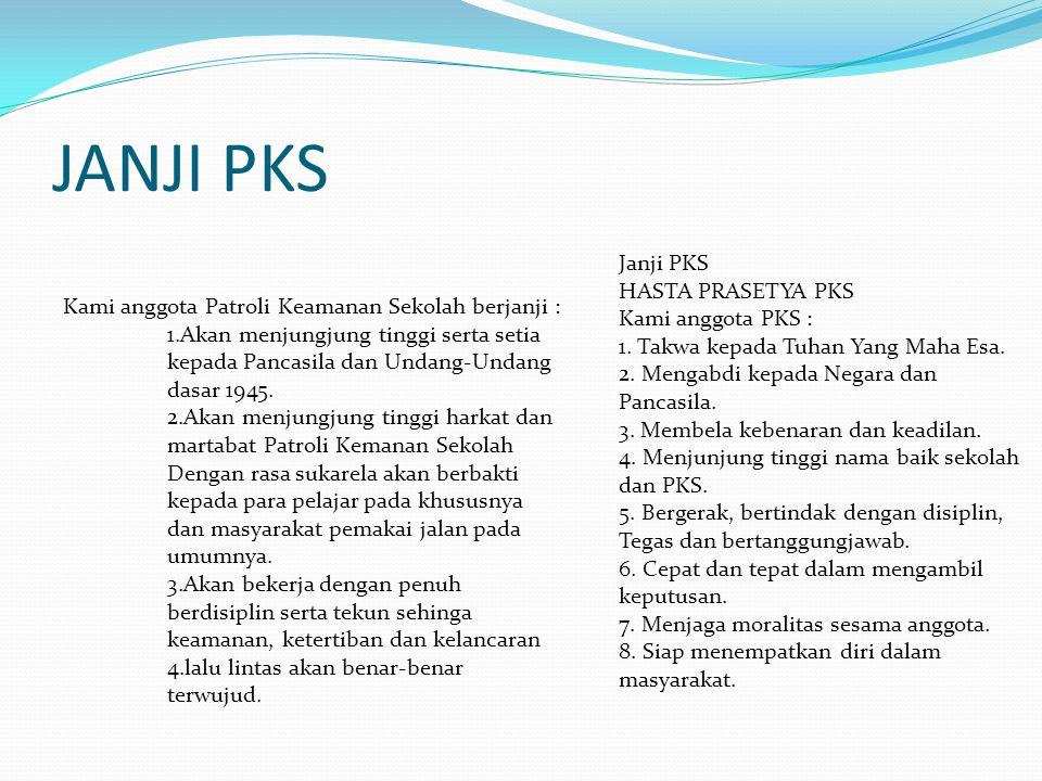 Manfaat PKS Menjadi anggota PKS adalah sangat bermanfaat khususnya bagi diri pribadi maupun bagi masyarakat pemakai jalan pada umumya.