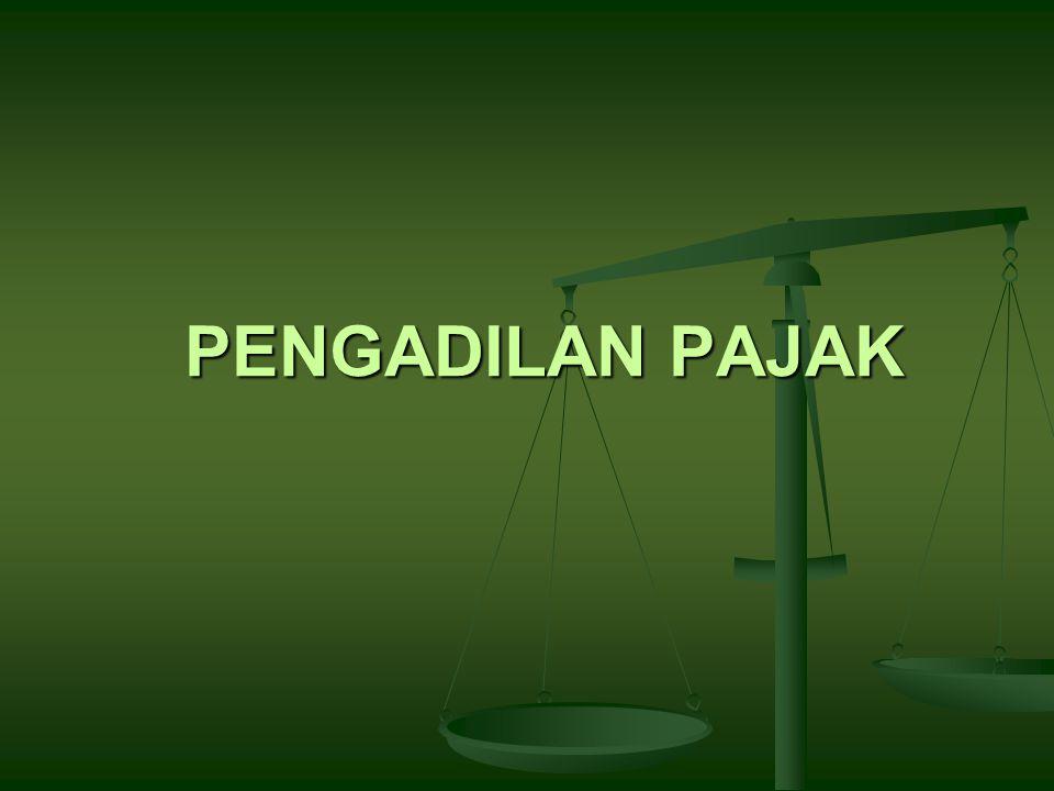 Banding Upaya hukum yang dapat dilakukan WP terhadap suatu keputusan yang dapat diajukan banding berdasarkan UU Pajak Keputusan tersebut berupa penetapan tertulis di bidang perpajakan yang dikeluarkan oleh pejabat berwenang (misal Dirjen Pajak, Dirjen Bea Cukai)