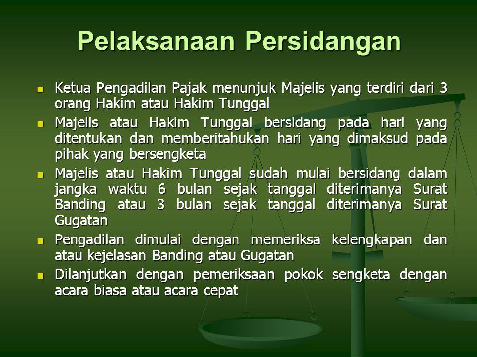 Ketua Pengadilan Pajak menunjuk Majelis yang terdiri dari 3 orang Hakim atau Hakim Tunggal Ketua Pengadilan Pajak menunjuk Majelis yang terdiri dari 3