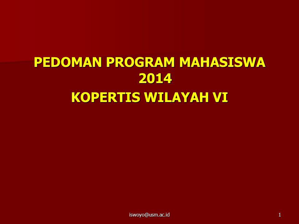 PEDOMAN PROGRAM MAHASISWA 2014 KOPERTIS WILAYAH VI iswoyo@usm.ac.id1