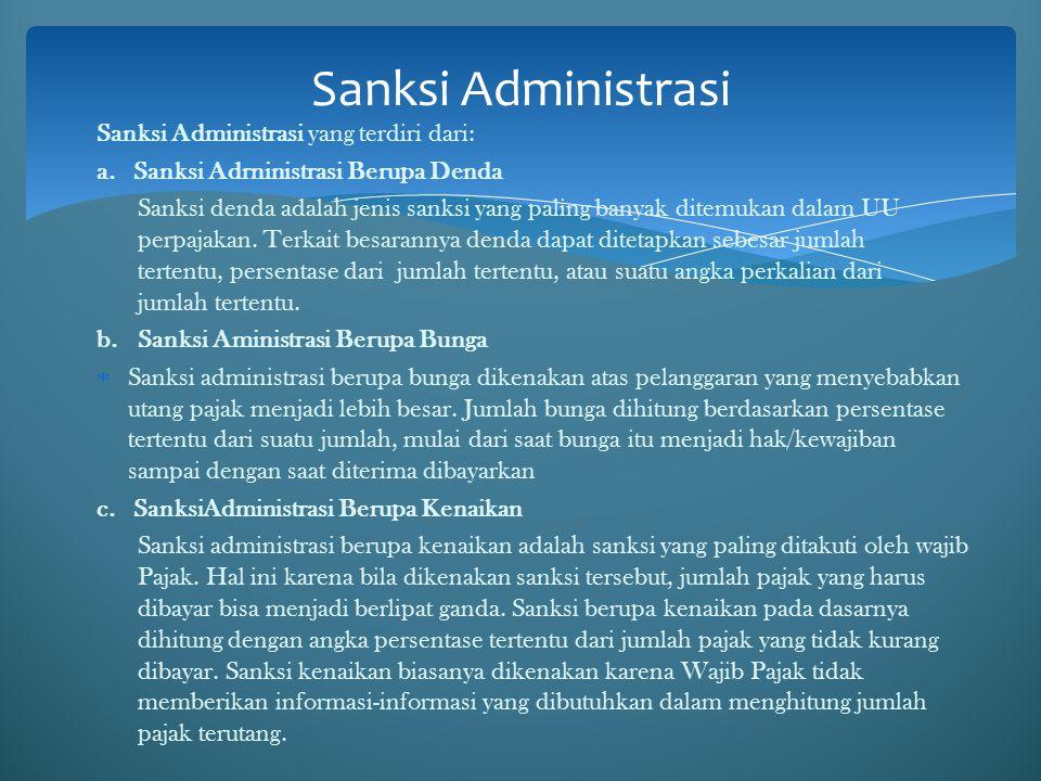 Sanksi Administrasi yang terdiri dari: a. Sanksi Adrninistrasi Berupa Denda Sanksi denda adalah jenis sanksi yang paling banyak ditemukan dalam UU per