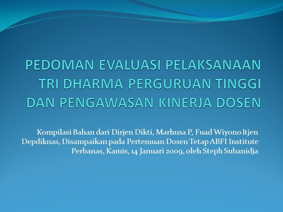 Kompilasi Bahan dari Dirjen Dikti, Marhusa P, Fuad Wiyono Itjen Depdiknas, Disampaikan pada Pertemuan Dosen Tetap ABFI Institute Perbanas, Kamis, 14 J