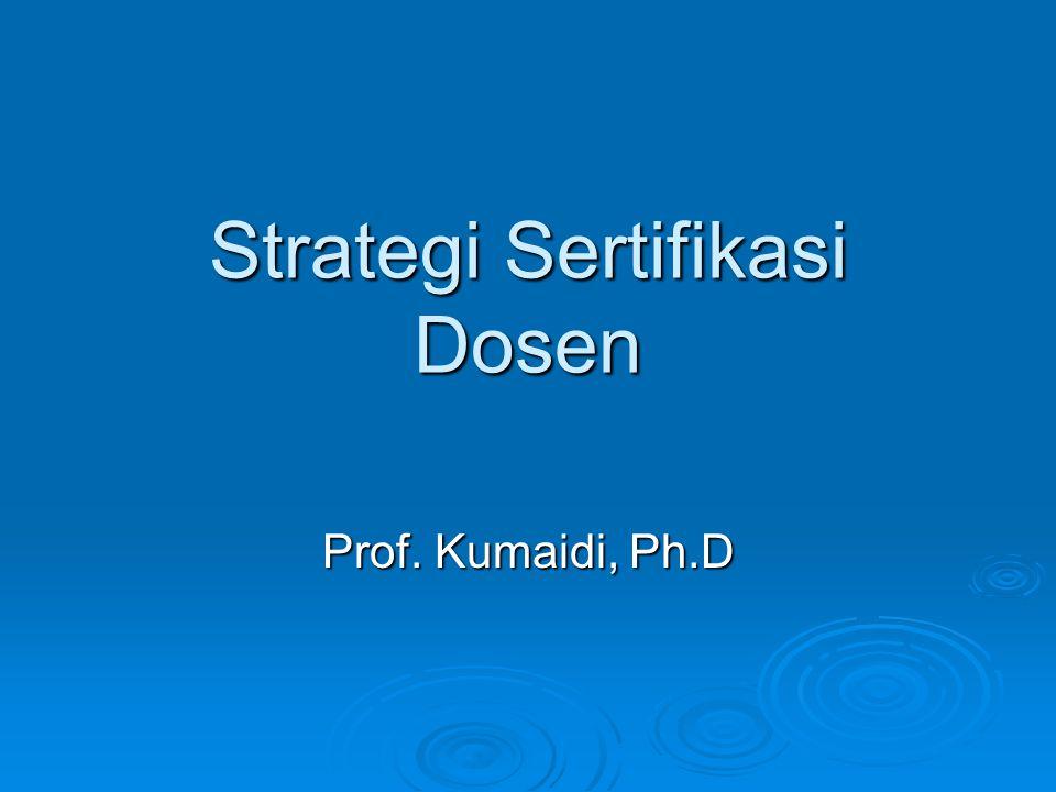 Strategi Sertifikasi Dosen Prof. Kumaidi, Ph.D
