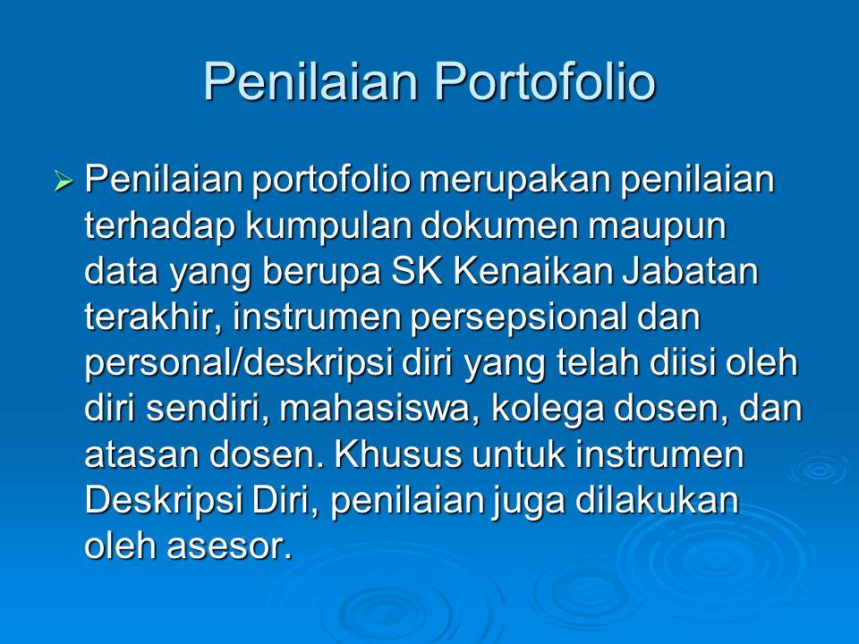 Penilaian Portofolio  Penilaian portofolio merupakan penilaian terhadap kumpulan dokumen maupun data yang berupa SK Kenaikan Jabatan terakhir, instru