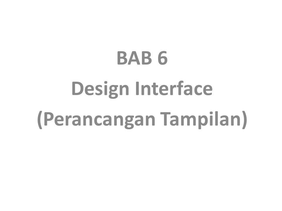 1.Cara Pendekatan Terdapat 2 pendekatan dalam merancang tampilan yaitu : a.