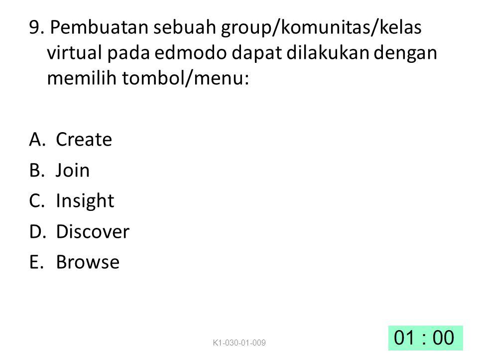 9. Pembuatan sebuah group/komunitas/kelas virtual pada edmodo dapat dilakukan dengan memilih tombol/menu: A.Create B.Join C.Insight D.Discover E.Brows
