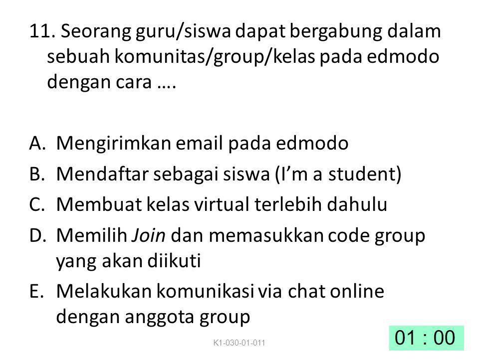 11. Seorang guru/siswa dapat bergabung dalam sebuah komunitas/group/kelas pada edmodo dengan cara …. A.Mengirimkan email pada edmodo B.Mendaftar sebag