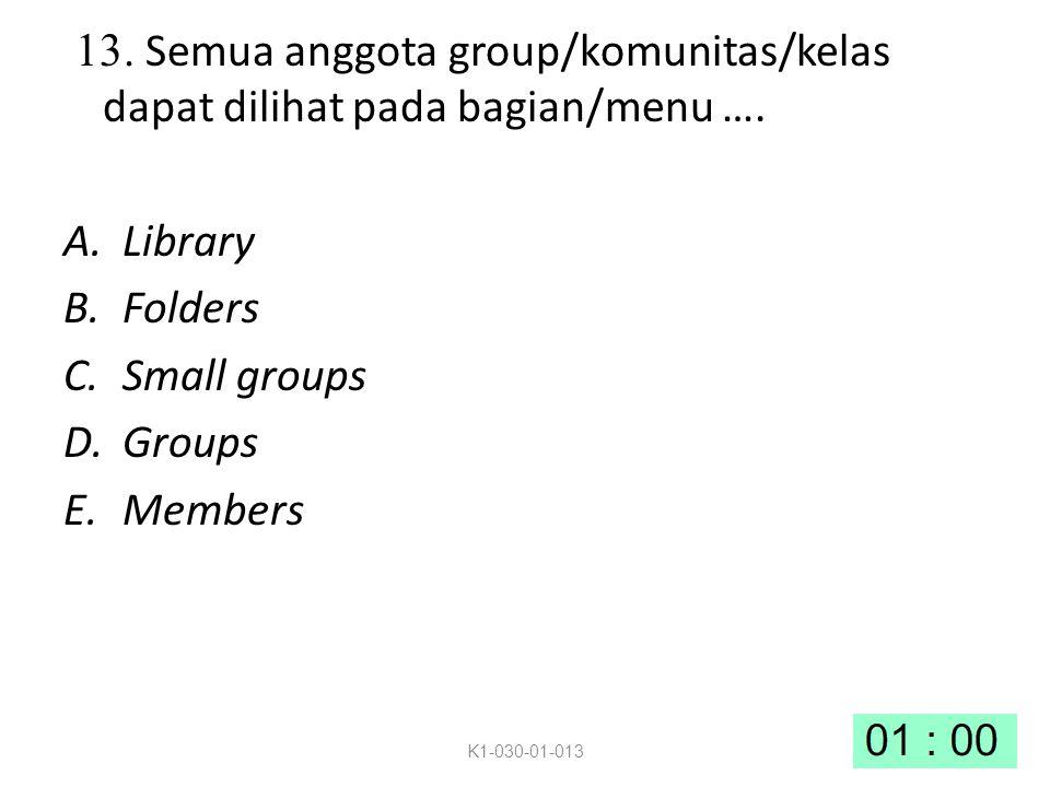 13.Semua anggota group/komunitas/kelas dapat dilihat pada bagian/menu ….