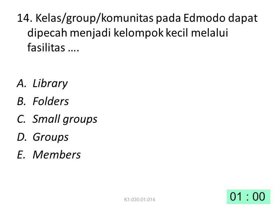 14.Kelas/group/komunitas pada Edmodo dapat dipecah menjadi kelompok kecil melalui fasilitas ….