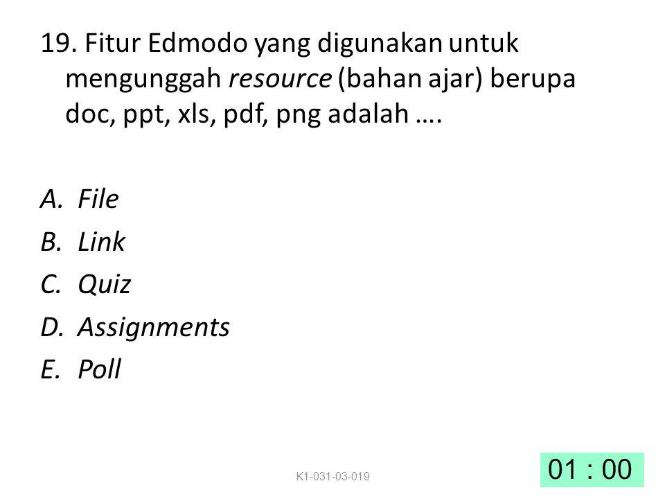 19. Fitur Edmodo yang digunakan untuk mengunggah resource (bahan ajar) berupa doc, ppt, xls, pdf, png adalah …. A.File B.Link C.Quiz D.Assignments E.P