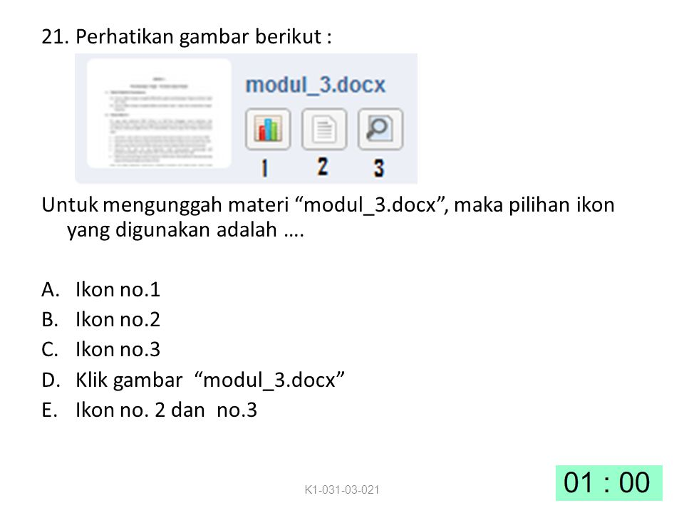 21.Perhatikan gambar berikut : Untuk mengunggah materi modul_3.docx , maka pilihan ikon yang digunakan adalah ….