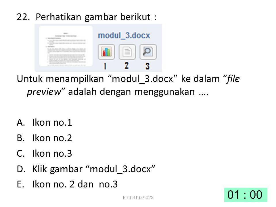 22.Perhatikan gambar berikut : Untuk menampilkan modul_3.docx ke dalam file preview adalah dengan menggunakan ….