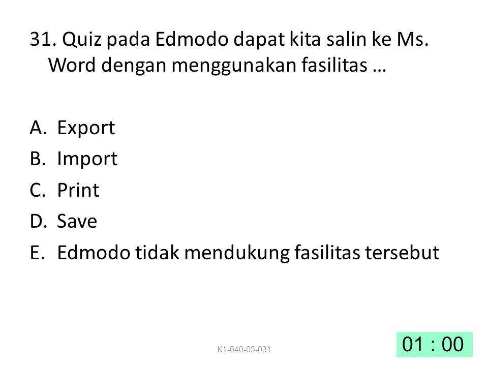 31.Quiz pada Edmodo dapat kita salin ke Ms.