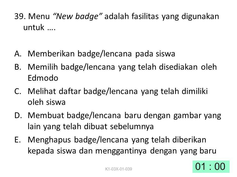 39.Menu New badge adalah fasilitas yang digunakan untuk ….