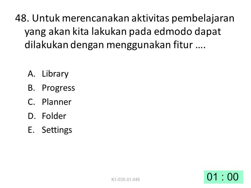 48. Untuk merencanakan aktivitas pembelajaran yang akan kita lakukan pada edmodo dapat dilakukan dengan menggunakan fitur …. A.Library B.Progress C.Pl