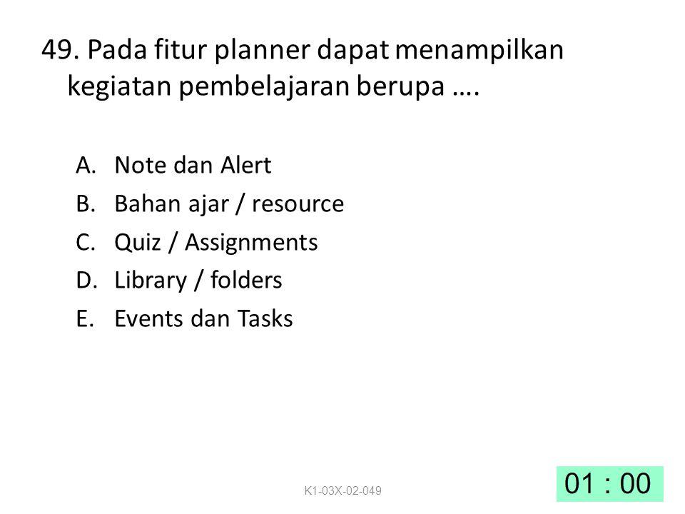 49.Pada fitur planner dapat menampilkan kegiatan pembelajaran berupa ….