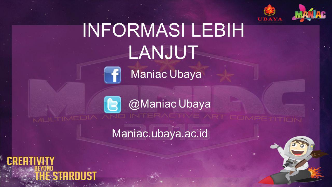 INFORMASI LEBIH LANJUT Maniac Ubaya @Maniac Ubaya Maniac.ubaya.ac.id