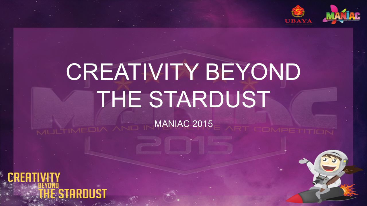 CREATIVITY BEYOND THE STARDUST MANIAC 2015