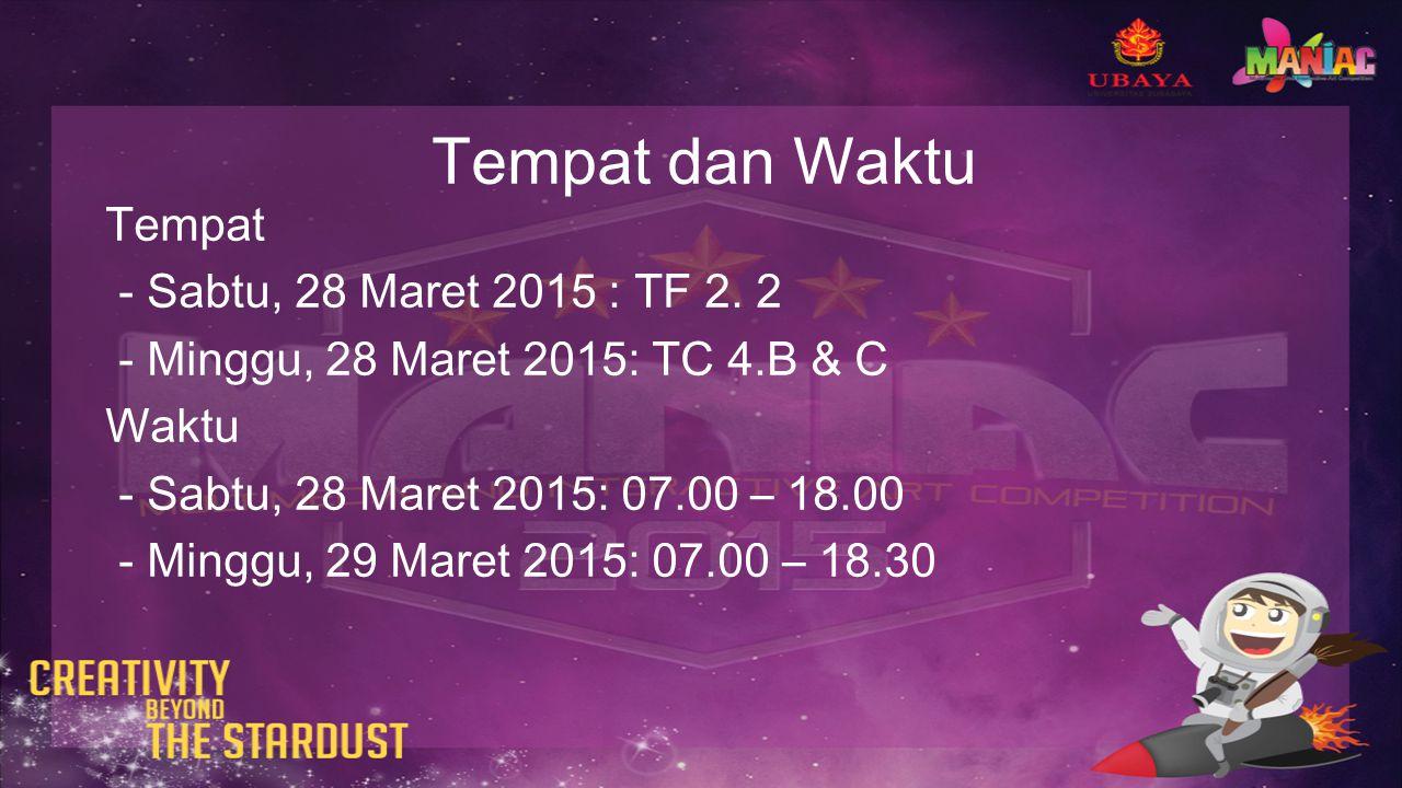 Tempat dan Waktu Tempat - Sabtu, 28 Maret 2015 : TF 2.