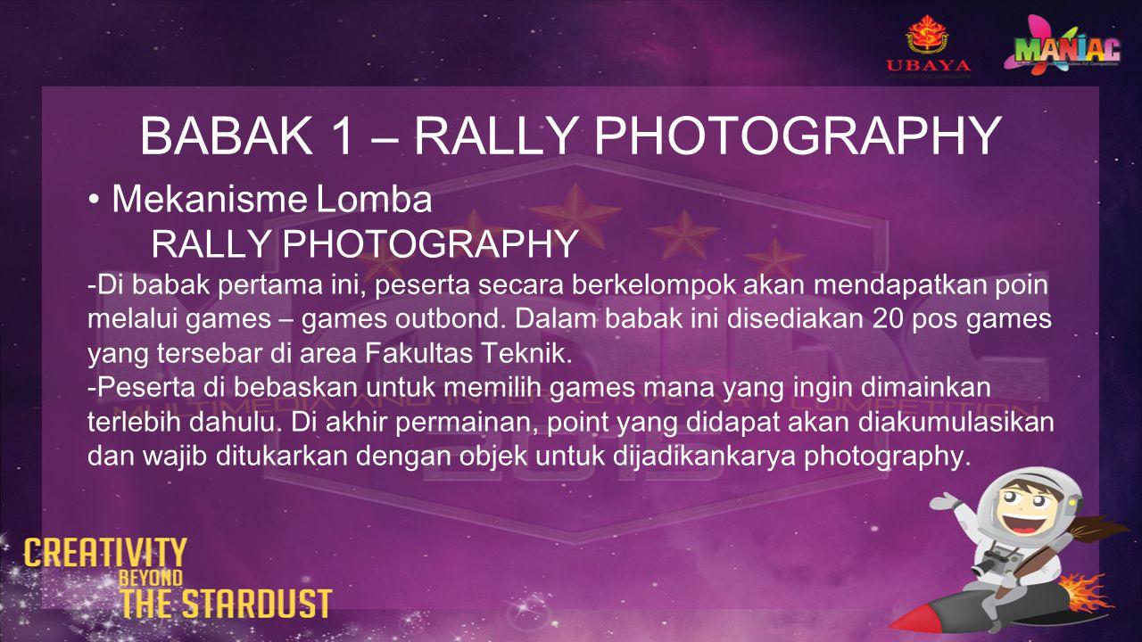 BABAK 1 – RALLY PHOTOGRAPHY Mekanisme Lomba RALLY PHOTOGRAPHY -Di babak pertama ini, peserta secara berkelompok akan mendapatkan poin melalui games – games outbond.
