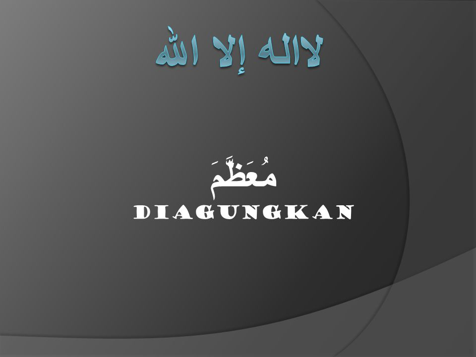 مُعَظَّمَ diagungkan