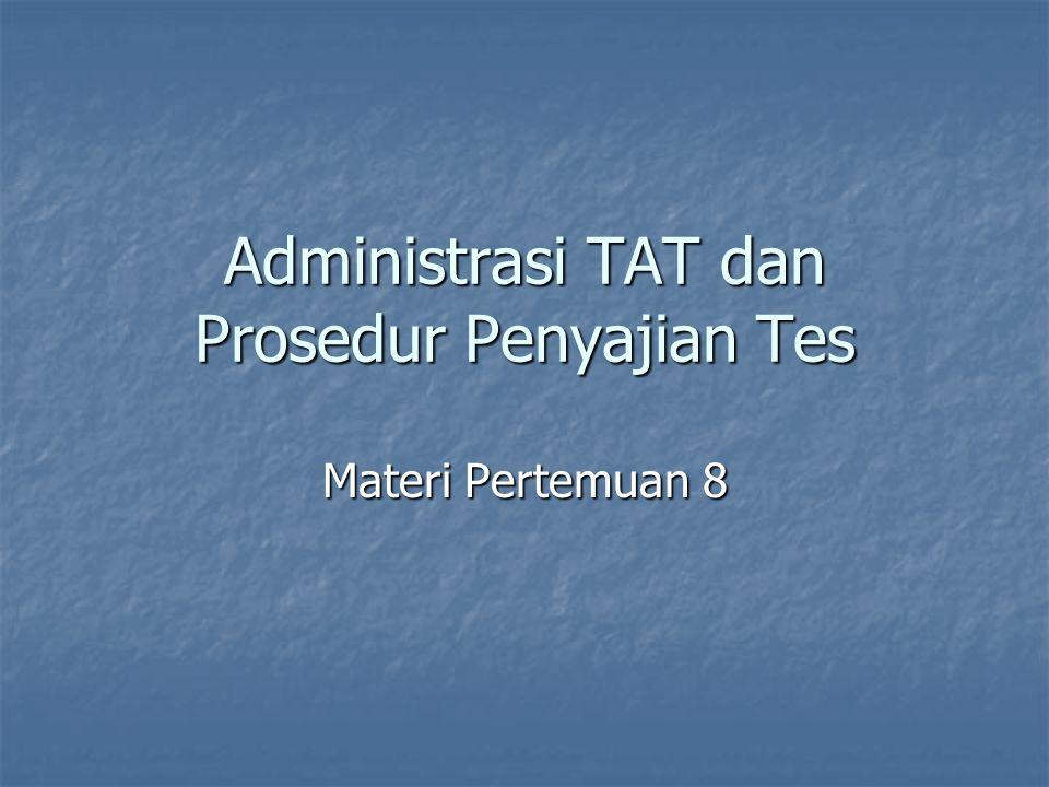 Administrasi TAT dan Prosedur Penyajian Tes Materi Pertemuan 8