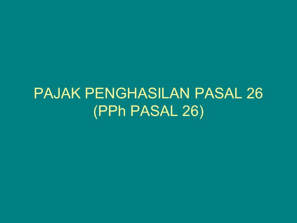 PENGANTAR PPh Pasal 26 mengatur tentang pemotongan atas penghasilan yang bersumber di Indonesia yang diterima atau diperoleh wajib pajak LN (baik orang pribadi maupun badan) selain bentuk usaha tetap.