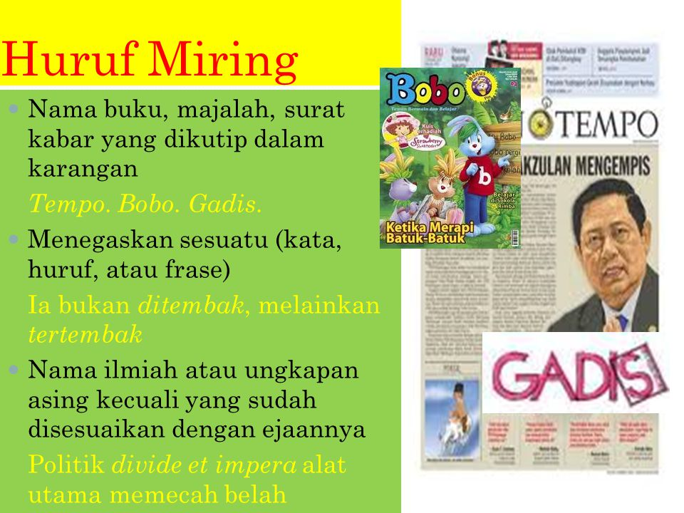 Huruf Miring Nama buku, majalah, surat kabar yang dikutip dalam karangan Tempo.