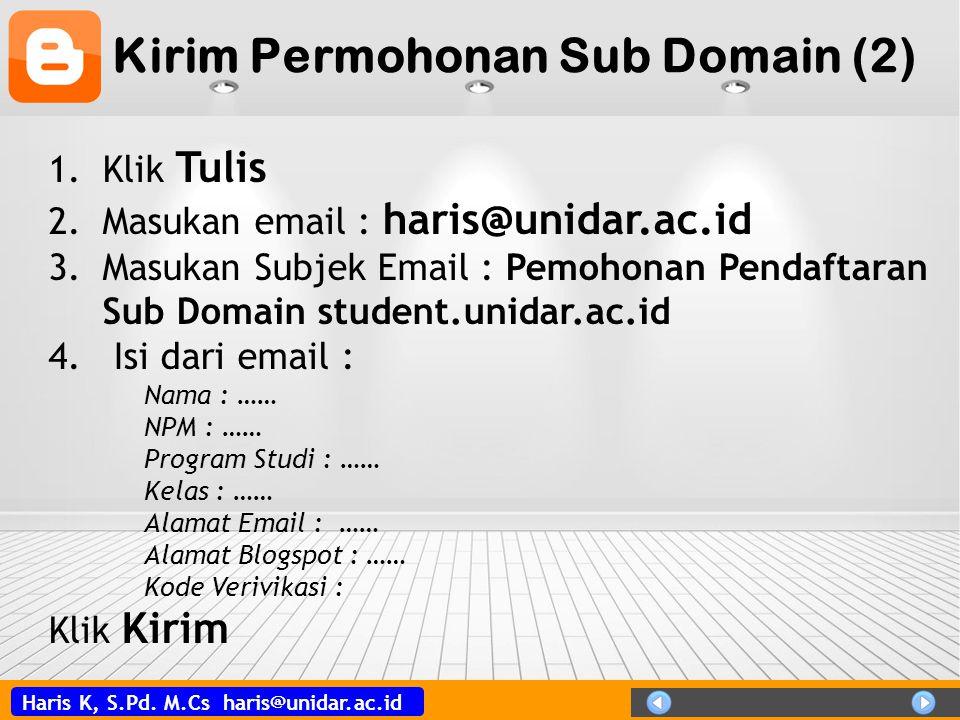 Haris K, S.Pd. M.Cs haris@unidar.ac.id Kirim Permohonan Sub Domain (2) 1.Klik Tulis 2.Masukan email : haris@unidar.ac.id 3.Masukan Subjek Email : Pemo