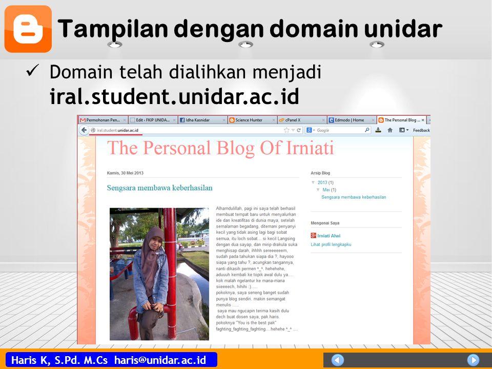 Haris K, S.Pd. M.Cs haris@unidar.ac.id Tampilan dengan domain unidar Domain telah dialihkan menjadi iral.student.unidar.ac.id