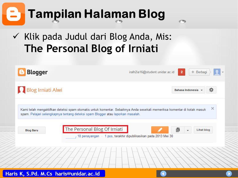 Haris K, S.Pd. M.Cs haris@unidar.ac.id Tampilan Halaman Blog Klik pada Judul dari Blog Anda, Mis: The Personal Blog of Irniati