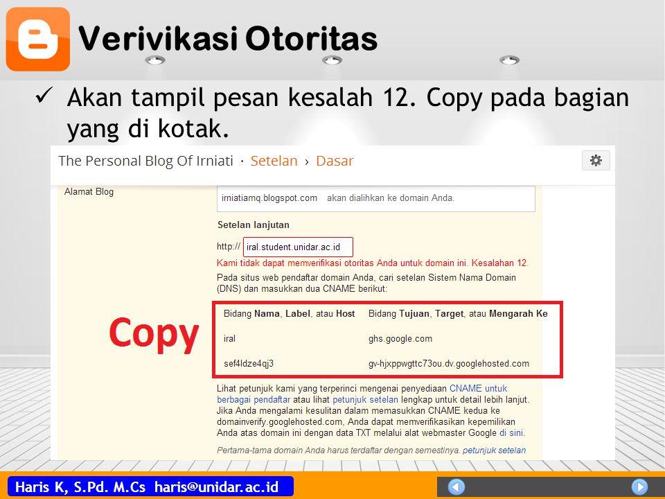 Haris K, S.Pd. M.Cs haris@unidar.ac.id Verivikasi Otoritas Akan tampil pesan kesalah 12. Copy pada bagian yang di kotak.