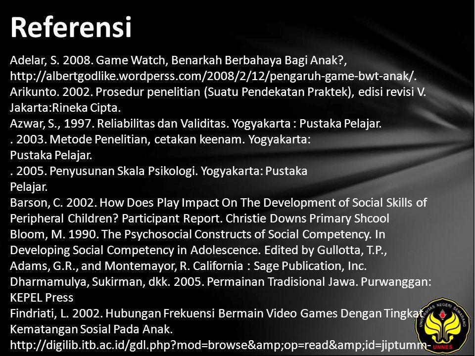 Referensi Adelar, S. 2008. Game Watch, Benarkah Berbahaya Bagi Anak?, http://albertgodlike.wordperss.com/2008/2/12/pengaruh-game-bwt-anak/. Arikunto.