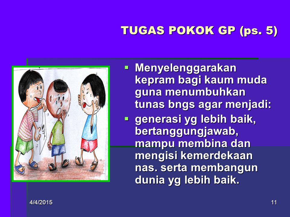 Designed by: JOKO MURSITHO10 Pasal 4 TUJUAN GP mendidik dan membina kaum muda Indonesia guna mengembangkan keimanan dan ketakwaan kpd Tuhan YME, shg m