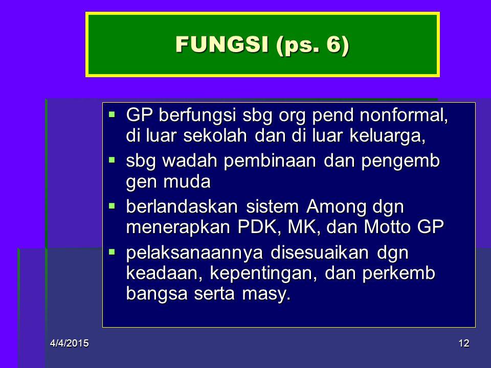 4/4/201511 TUGAS POKOK GP (ps. 5)  Menyelenggarakan kepram bagi kaum muda guna menumbuhkan tunas bngs agar menjadi:  generasi yg lebih baik, bertang