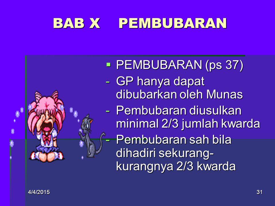 4/4/201530 BAB IX ART  ART (ps 36) -AD dijabarkan dalam ART -ART ditetapkan oleh Kwarnas dan tdk boleh bertentangan AD