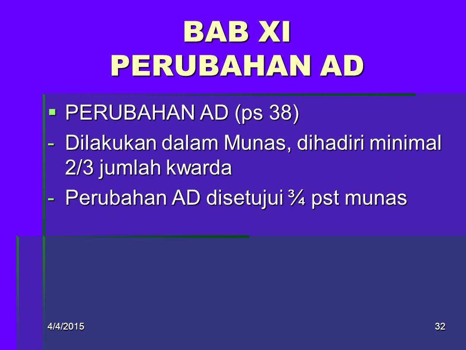 4/4/201531 BAB X PEMBUBARAN  PEMBUBARAN (ps 37) -GP hanya dapat dibubarkan oleh Munas -Pembubaran diusulkan minimal 2/3 jumlah kwarda -Pembubaran sah