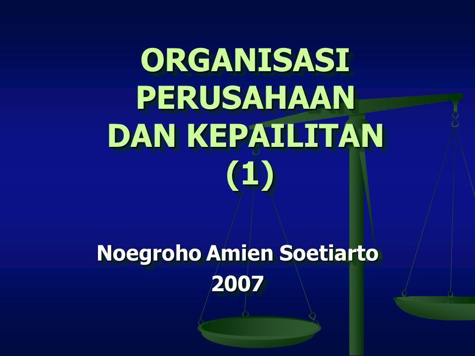 ORGANISASI PERUSAHAAN DAN KEPAILITAN (1) Noegroho Amien Soetiarto 2007 2007