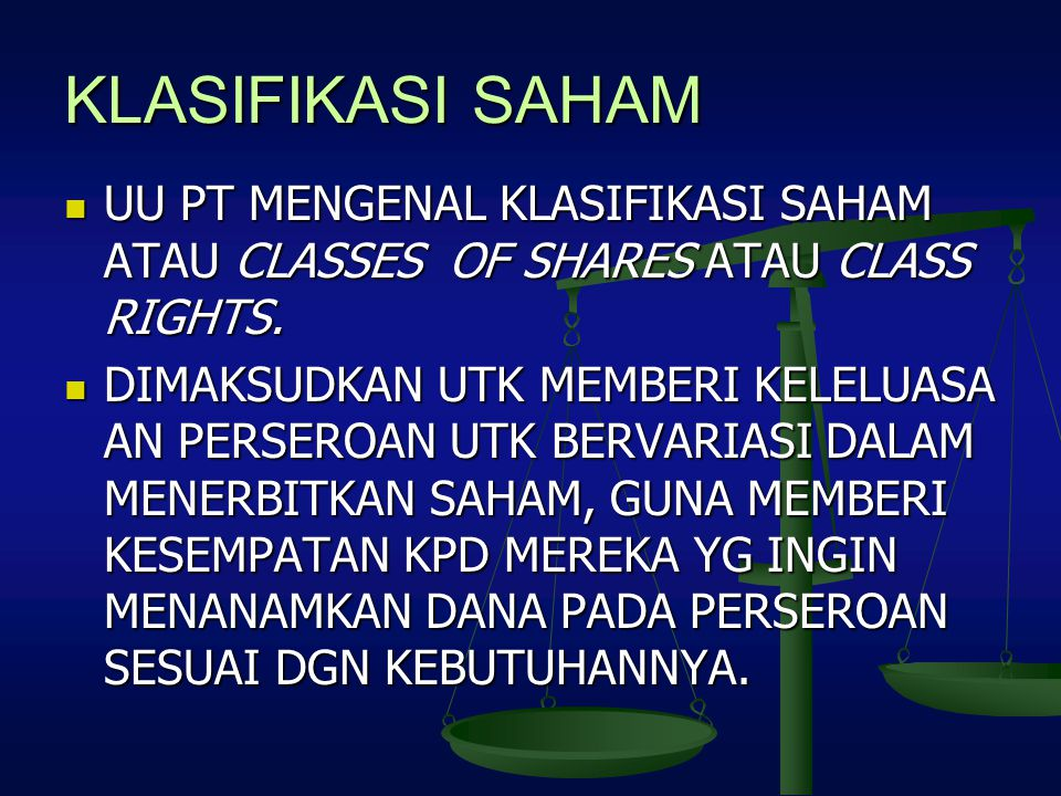 KLASIFIKASI SAHAM UU PT MENGENAL KLASIFIKASI SAHAM ATAU CLASSES OF SHARES ATAU CLASS RIGHTS.