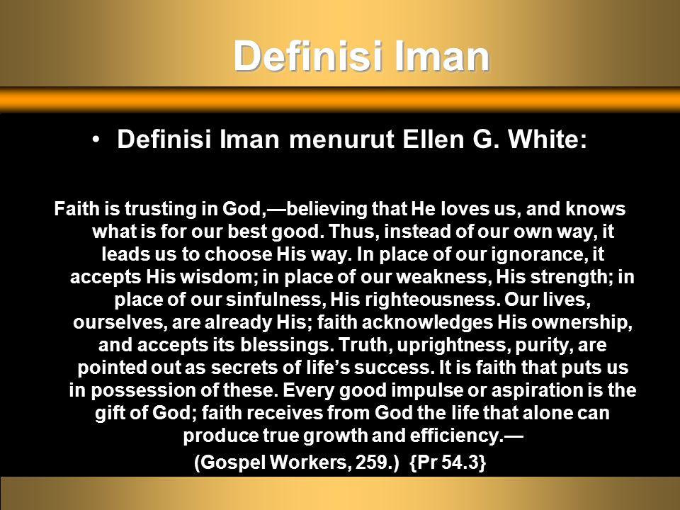 Definisi Iman menurut Ellen G.
