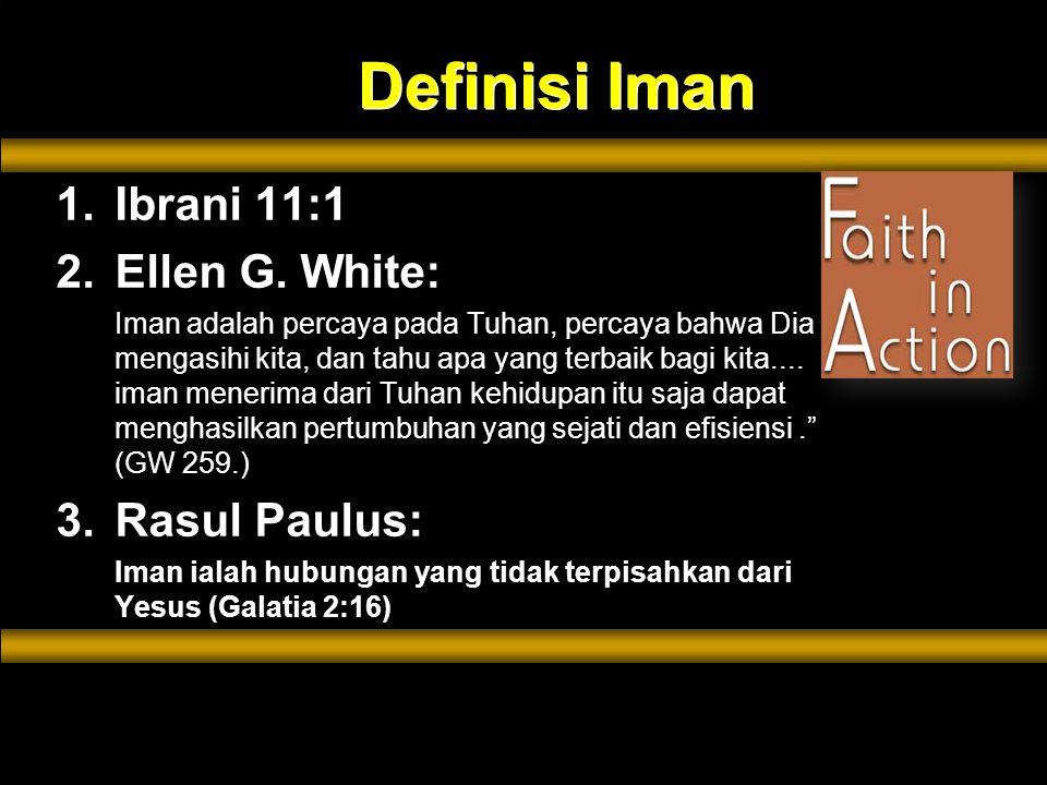 1.Ibrani 11:1 2.Ellen G.