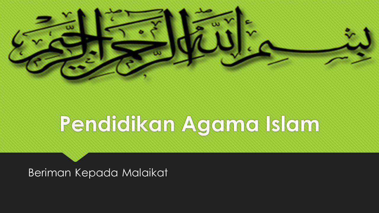 Pendidikan Agama Islam Beriman Kepada Malaikat